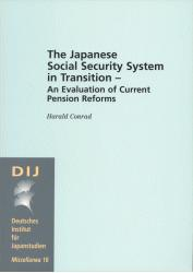 The Japanese Social Security System in Transition – An Evaluation of Current Pension Reforms