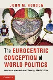 Cover image: The Eurocentric Conception of World Politics by John M Hobson