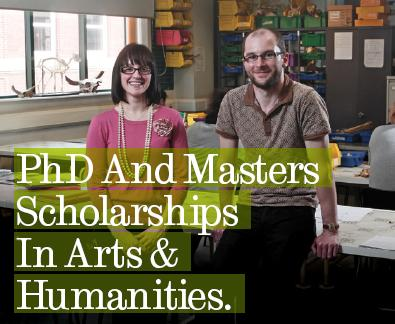 PhD and Masters Scholarships In Arts & Humanities