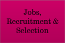 Jobs, Recruitment and Selection