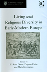 Living with Religious Diversity in Early Modern Europe book cover