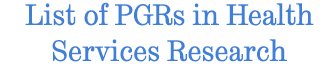 Click for list of PGR students in Health Services Research