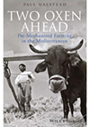 Two Oxen Ahead: Pre-Mechanized Farming in the Mediterranean [Hardback]