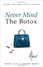 Never Mind the Botox by Penny Avis
