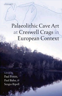 Palaeolithic Cave Art at Creswell Crags in European Context by Paul Pettitt, Paul G. Bahn, Sergio Ripoll
