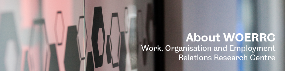 Work, Organisation and Employment Relations Research Centre