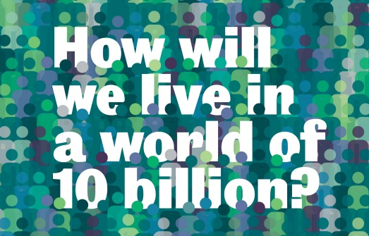 How will we live in a world of 10bn?
