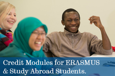 Credit Modules for ERASMUS & Study Abroad Students