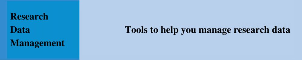 Tools to help you manage research data
