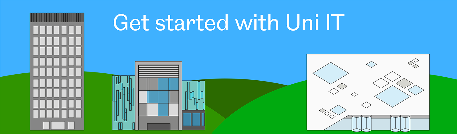 Get started with Uni IT