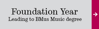 Foundation Year - Leading to BMus Music degree