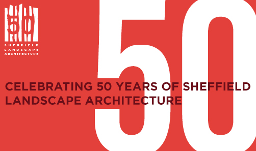 50 years of Sheffield Landscape Architecture