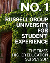 Number 1 Russell Group University for student experience - Times Higher Education Survey 2017