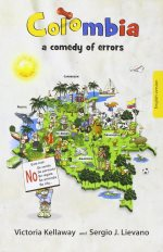 Victoria Kellaway - Colombia a comedy of errors