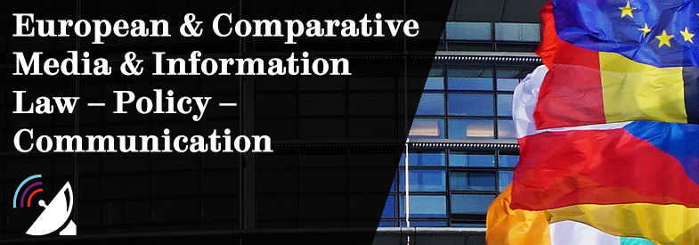 European and Comparative Media and Information Law – Policy – Communication