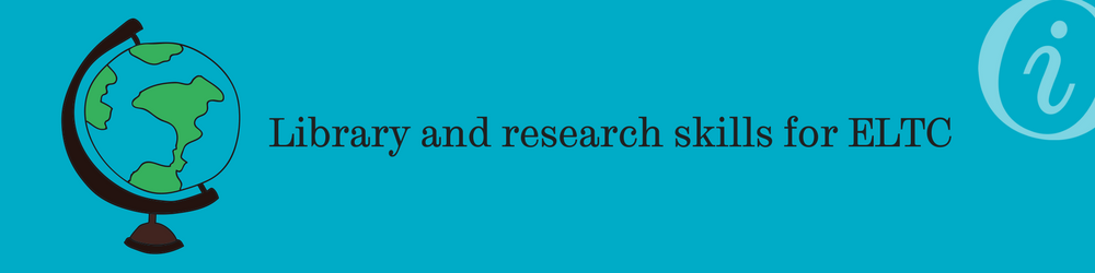 Library and research skills for ELTC