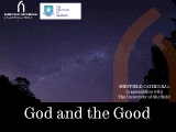 a new season of talks in our 'God and the Good: Thinking Religion and Ethics'