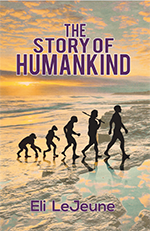 Eli S LeJeune - The Story of Humankind