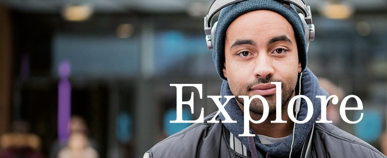 Sheffield student: Explore