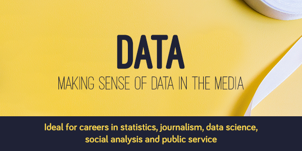 Data. Ideal for careers in statistics, journalism, data science, social analysis and public service