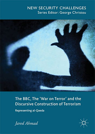 Cover of The BBC, The 'War on Terror' and the Discursive Construction of Terrorism