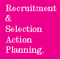 Recruitment & Selection Action Planning