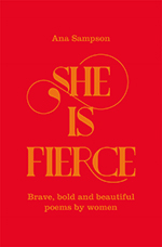 Ana Sampson - She is Fierce: Brave, Bold and Beautiful Poems by Women