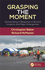 Richard McMaster - Grasping the Moment: Sensemaking in Response to Routine Incidents