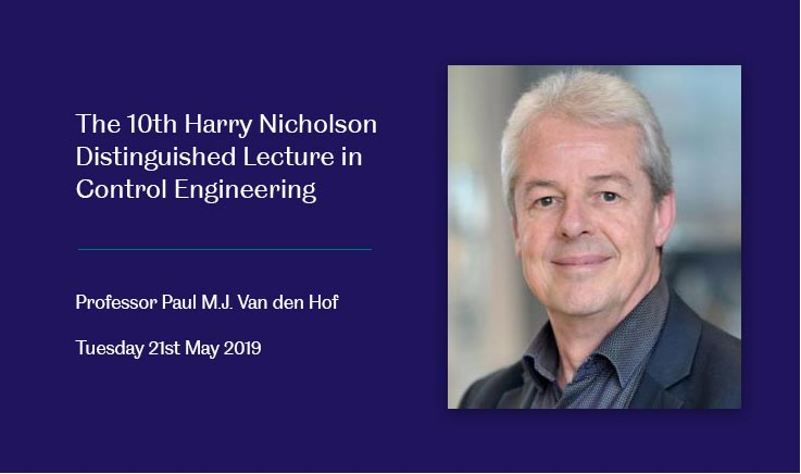 The 10th Harry Nicholson Distinguished Lecture in Control Engineering takes place on 21st May 2019