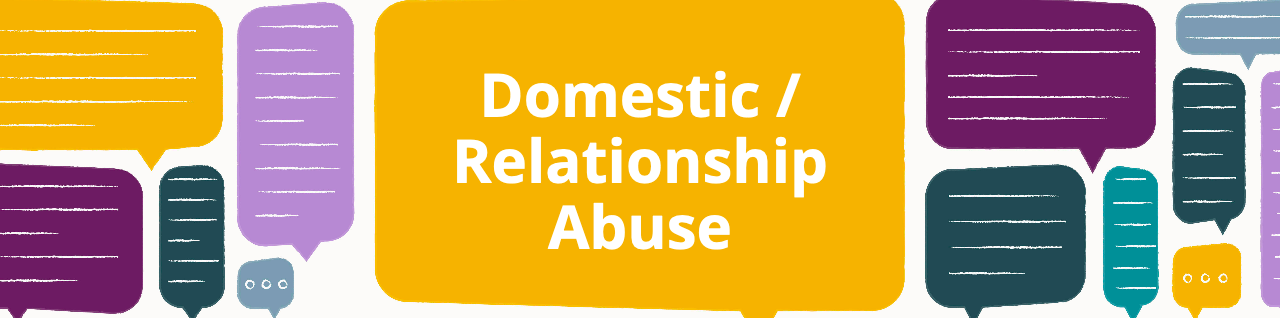 image of colourful speech bubbles and 'Domestic/Relationship Violence'
