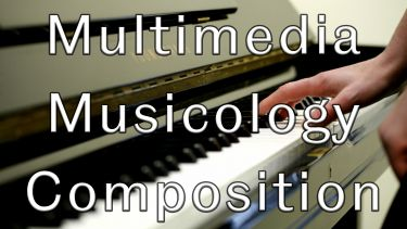 Multimedia, Musicology and Composition