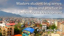 Ideas and practice in International Development: Tania Salas